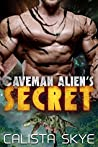 Caveman Alien's Secret (Caveman Aliens, #6)