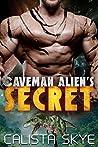 Caveman Alien's Secret (Caveman Aliens, #6)