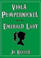 Viola Pumpernickel and the Emerald Lady (The Viola Pumpernickel Mysteries)