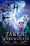 Taken by Werewolves (The Lost Princess of Howling Sky, #1)