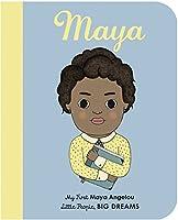 Maya: My First Maya Angelou (Little People, Big Dreams)