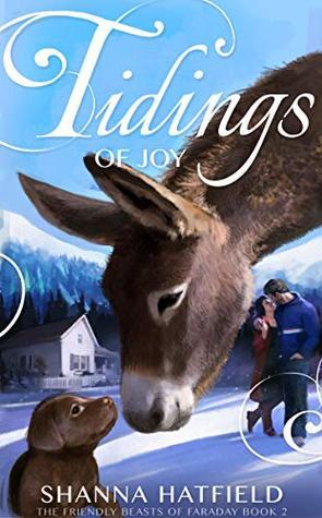 Tidings of Joy (The Friendly Beasts of Faraday Book 2)