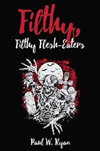 Filthy, Filthy Flesh-Eaters