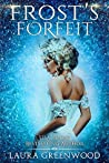 Frost's Forfeit (The Fae Queen of Winter, #0.5)