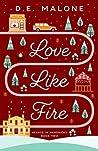 Love Like Fire by D.E. Malone