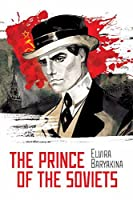 The Prince of the Soviets: A novel about foreign journalists in the USSR (Russian Treasures Book 3)