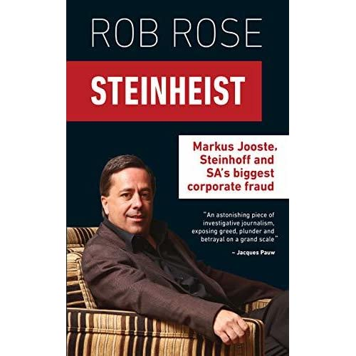 Steinheist Markus Jooste Steinhoff Sa S Biggest Corporate Fraud By Rob Rose