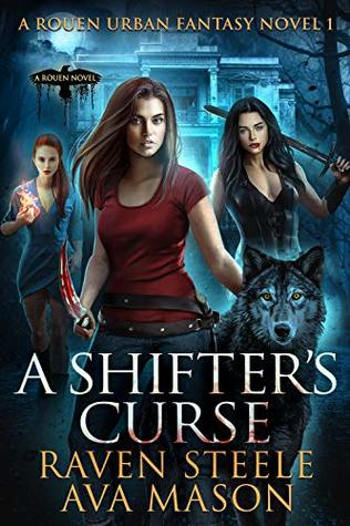A Shifter's Curse (Rouen Chronicles, #1)