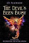 The Devil's Been Busy: Monster Hunter Mom Season One