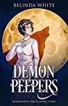 Demon Peepers: The Benandanti: Book Three (Benandanti Series 3)