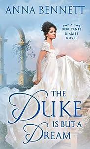 The Duke Is But a Dream (Debutante Diaries, #2)