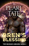 Bren's Blessing (The Quasar Lineage, #1)