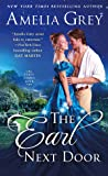 The Earl Next Door (First Comes Love, #1) by Amelia Grey