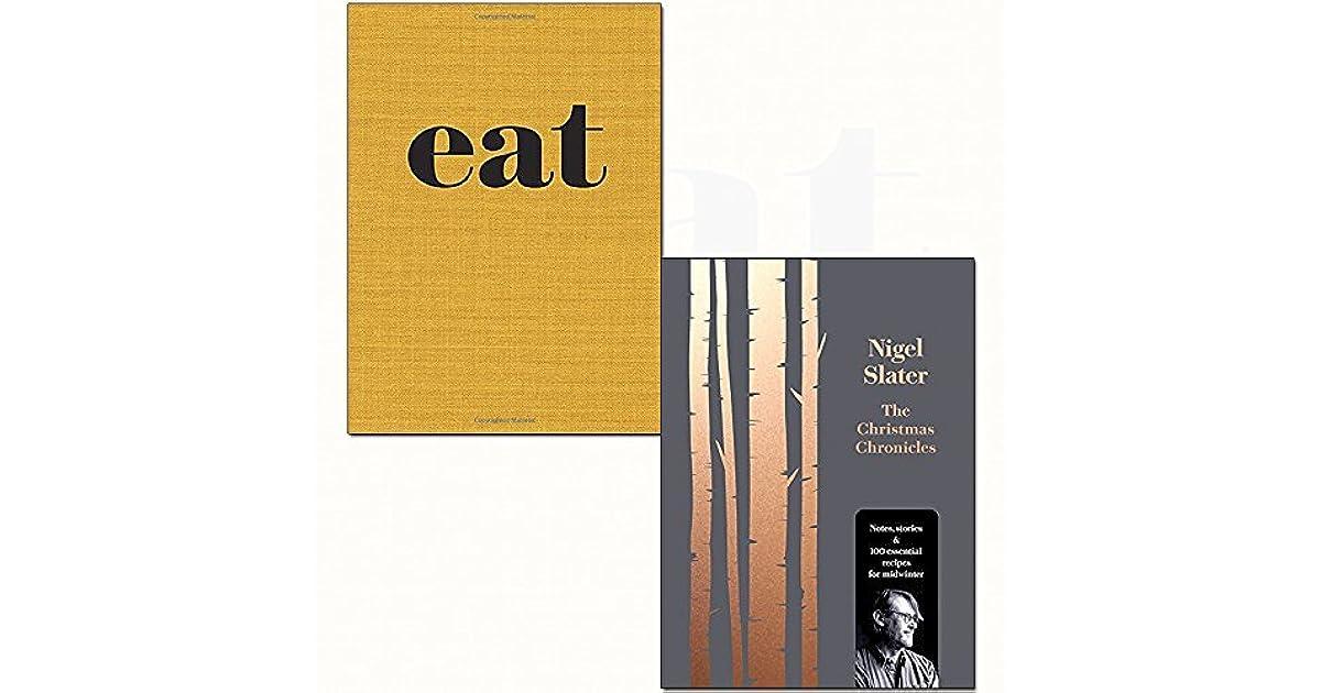 The Christmas Chronicles 2.Nigel Slater Eat And Christmas Chronicles Hardcover 2