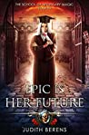 Epic is Her Future (The School of Necessary Magic #8)