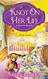 Knot on Her Life (A Quilting Mystery Book 7)