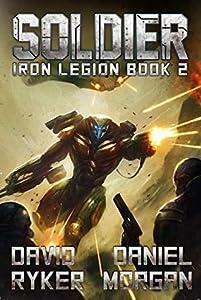 Soldier (Iron Legion Book 2)