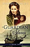 A Guardian of Slaves (The Livingston Legacy #2)