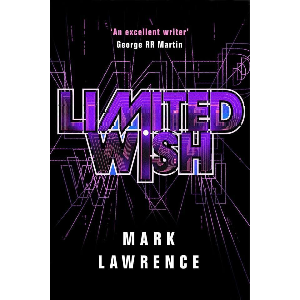 Limited Wish (Impossible Times, #2) by Mark Lawrence