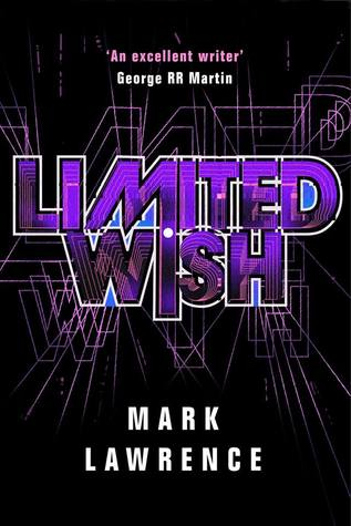 Limited Wish by Mark  Lawrence