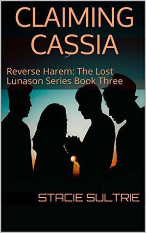 Claiming Cassia (The Lost Lunason #3)