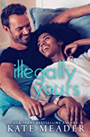 Illegally Yours (Laws of Attraction, #2)
