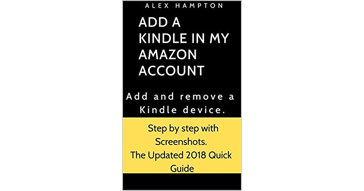 ADD A KINDLE TO MY AMAZON ACCOUNT: How to Add and remove a Kindle