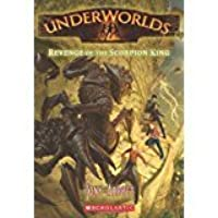 Underworlds Book 3: Revenge of the Scorpion King