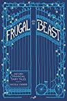 Frugal and the Beast: And Other Financial Fairy Tales