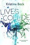 Lives Collide by Kristina Beck