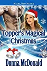 Topper's Magical Christmas (My Crazy Alien Romance, Book 4 & Magic, New Mexico 40)