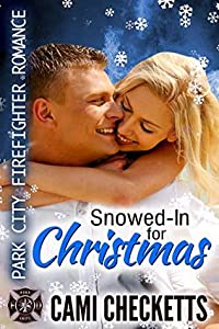 Snowed-In for Christmas (Park City Firefighter Romance, #11)