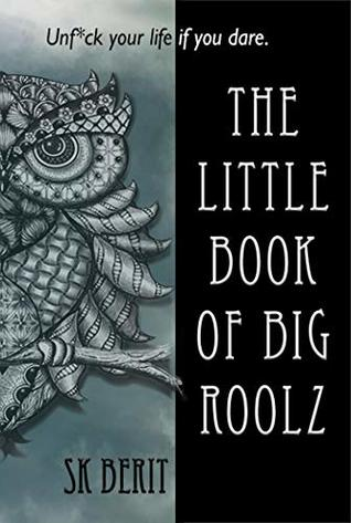 The Little Book of Big Roolz by S.K. Berit