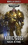 Auric Gods (The Black Library Novella Series 1 #3)