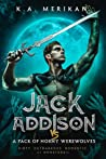 Jack Addison vs. A Pack of Horny Werewolves by K.A. Merikan