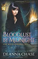 Bloodlust By Midnight (Last Witch Standing #2)