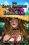 The Daily Struggles of an Immortal (Immortal Supers Book 1)