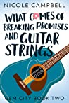 What Comes of Breaking Promises and Guitar Strings (Gem City, #2)