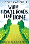 Where Gravel Roads Lead Home (Gem City, #5)