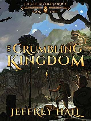 The Crumbling Kingdom (Jungle-Diver Duology, #1)