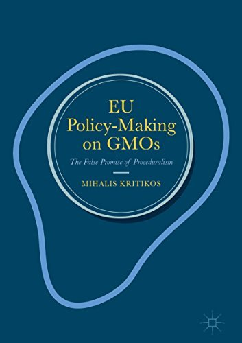 EU Policy-Making on GMOs The False Promise of Proceduralism