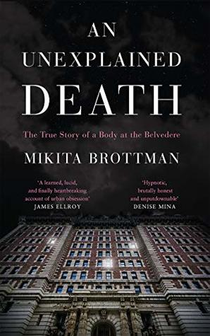 An Unexplained Death: The True Story of a Body at the