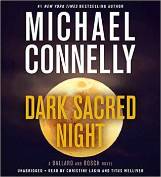 Dark Sacred Night (Harry Bosch, #21; Renée Ballard, #2; Harry Bosch Universe, #31)