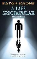 A Life Spectacular: A LightSide Novel