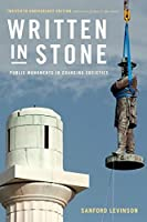 Written in Stone: Public Monuments in Changing Societies (Public Planet Books)