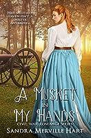 A Musket in My Hands - Civil War Romance Series