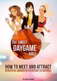 The Direct Daygame Bible