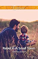 Rebel In A Small Town (A Slippery Rock Novel Book 2)