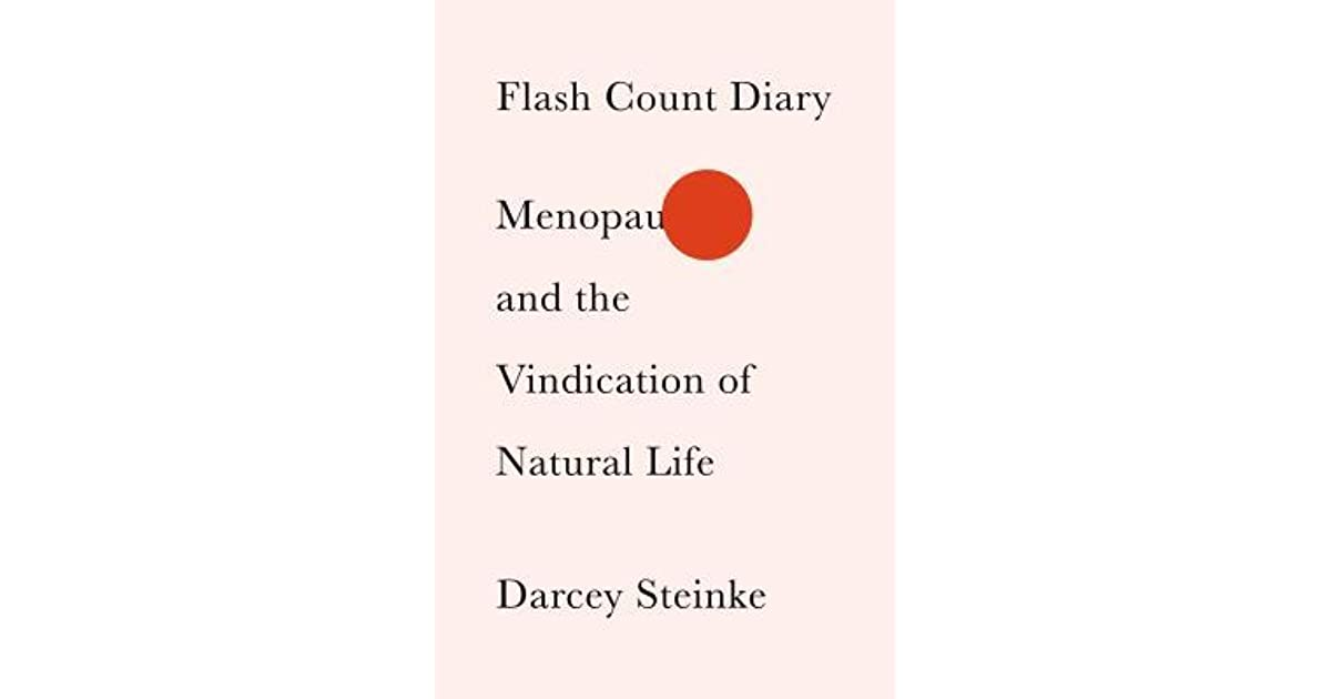 flash count diary menopause and the vindication of natural life