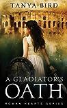 A Gladiator's Oath (Roman Hearts, #1)